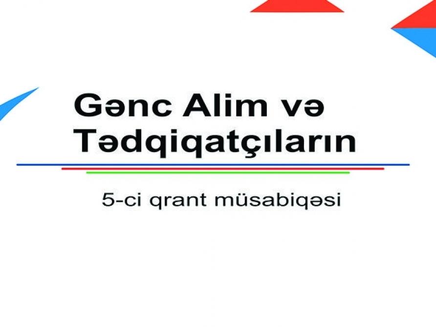 Gənc Alim və Tədqiqatçıların 5-ci qrant müsabiqəsinin nəticələri açıqlanıb