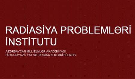 Radiasiya Problemləri İnstitutu vakant vəzifələri tutmaq üçün müsabiqə elan edir